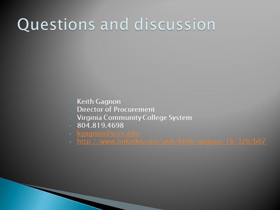 Keith Gagnon Director of Procurement Virginia Community College System 804.819.4698 kgagnon@vccs.edu http://www.linkedin.com/pub/keith-gagnon/1b/32b/b07