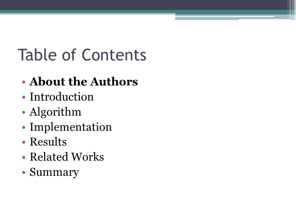 Table of Contents About the Authors Introduction Algorithm Implementation Results Related Works Summary