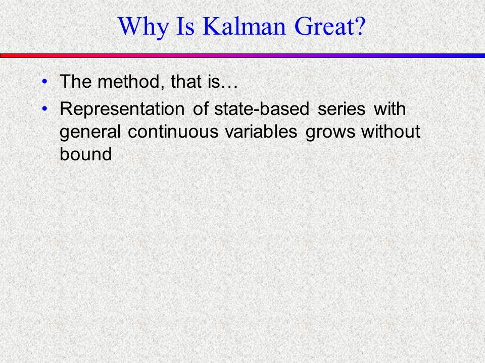 Why Is Kalman Great.