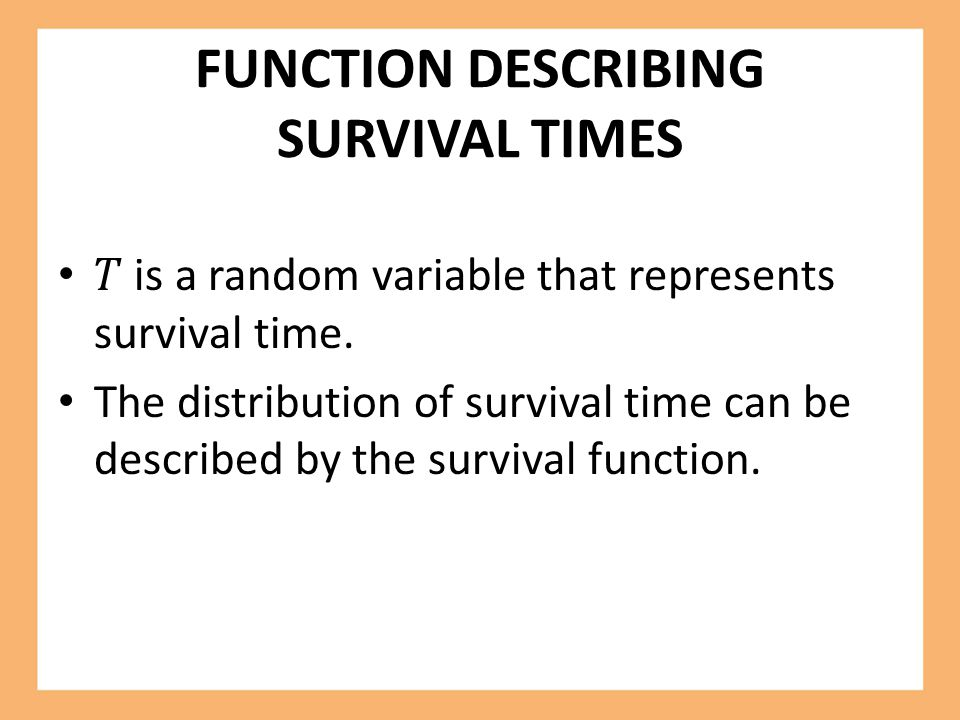 FUNCTION DESCRIBING SURVIVAL TIMES