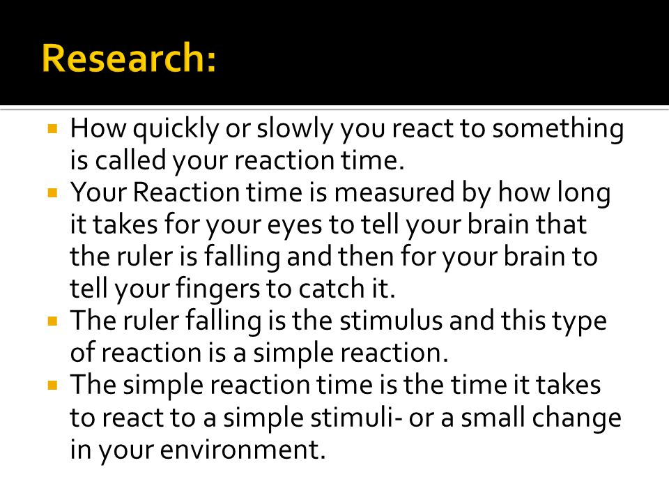To find out if age affects reaction time.