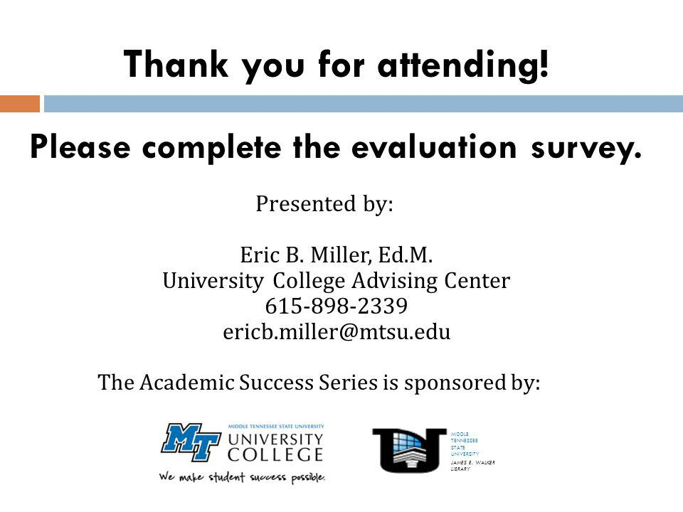 Thank you for attending. Please complete the evaluation survey.