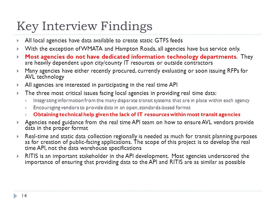 Key Interview Findings All local agencies have data available to create static GTFS feeds With the exception of WMATA and Hampton Roads, all agencies
