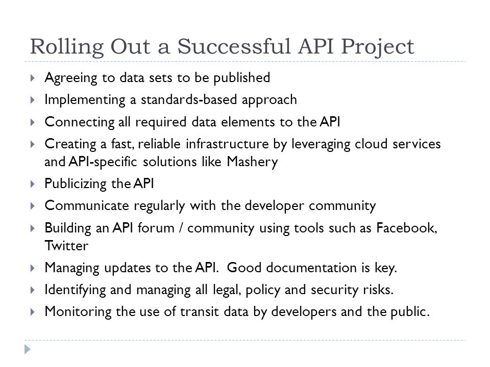 Rolling Out a Successful API Project Agreeing to data sets to be published Implementing a standards-based approach Connecting all required data elemen
