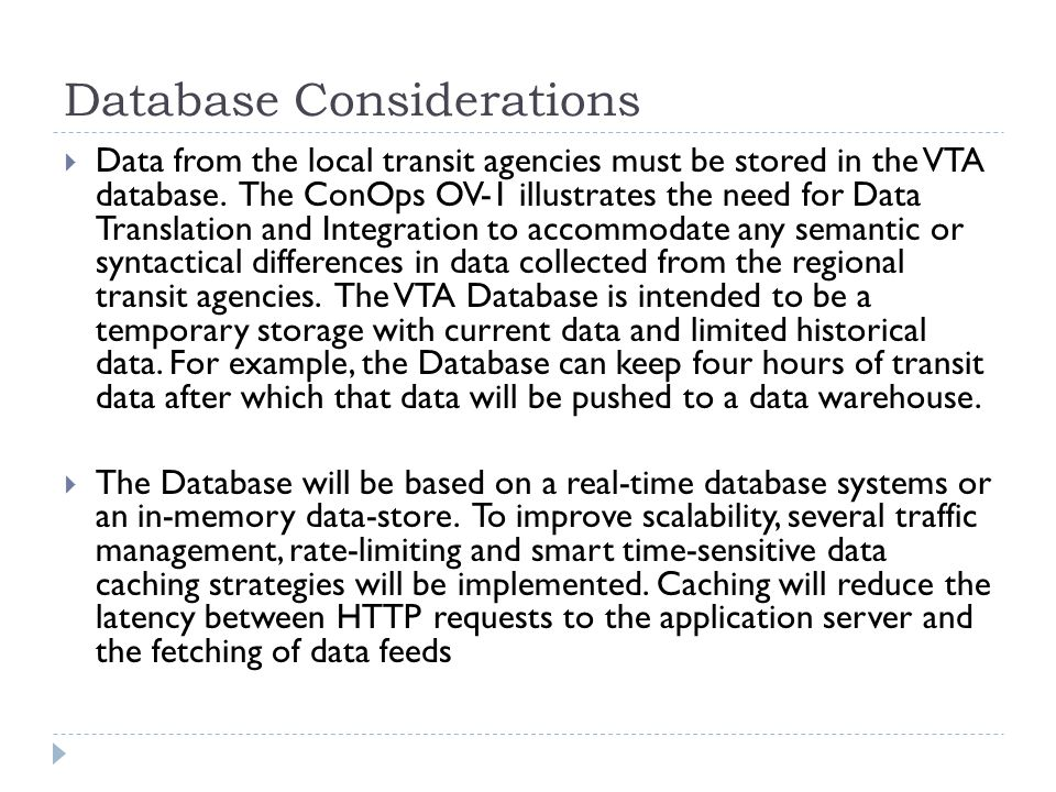 Database Considerations Data from the local transit agencies must be stored in the VTA database. The ConOps OV-1 illustrates the need for Data Transla