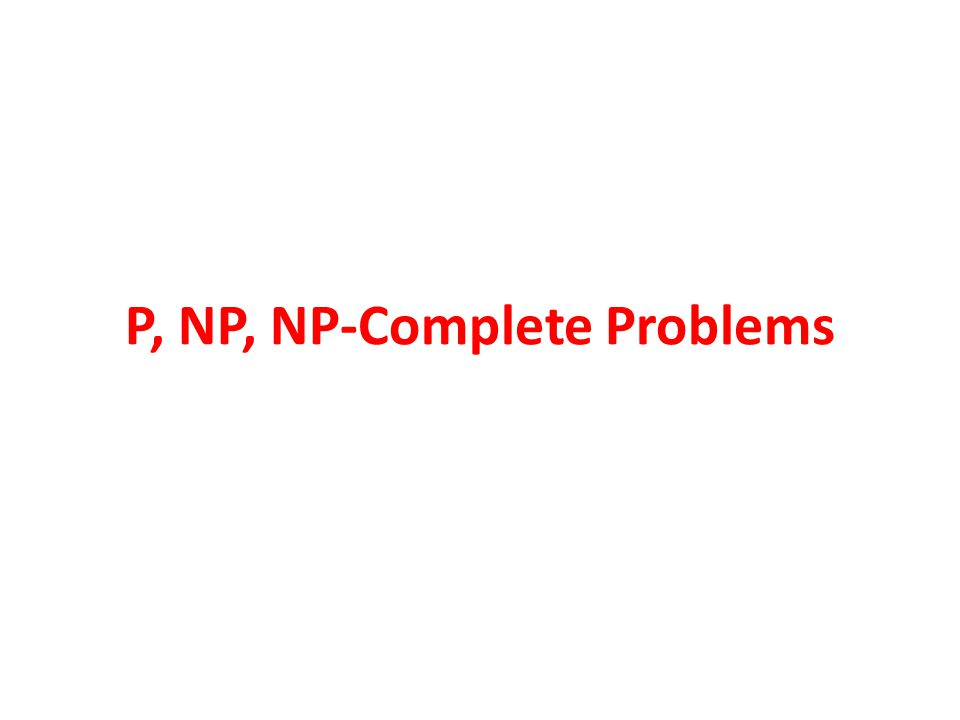 P, NP, NP-Complete Problems