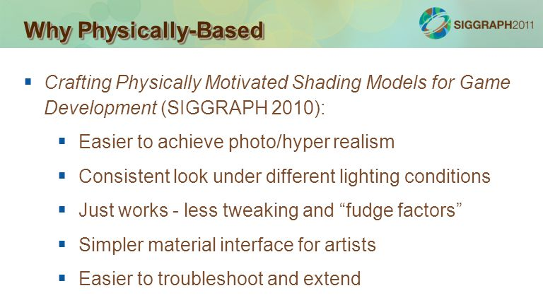 Advances in Real-Time Rendering in Games Why Physically-Based Crafting Physically Motivated Shading Models for Game Development (SIGGRAPH 2010): Easie