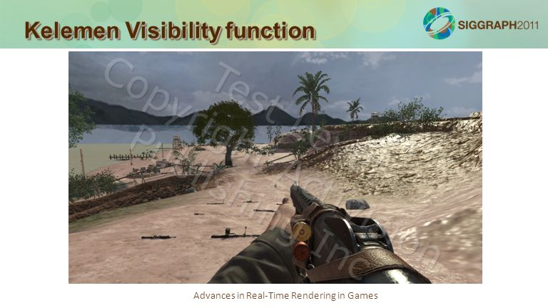 Advances in Real-Time Rendering in Games Kelemen Visibility function