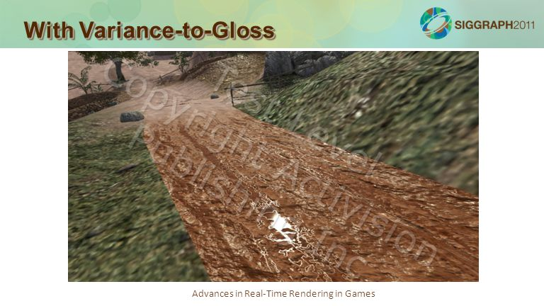Advances in Real-Time Rendering in Games With Variance-to-Gloss