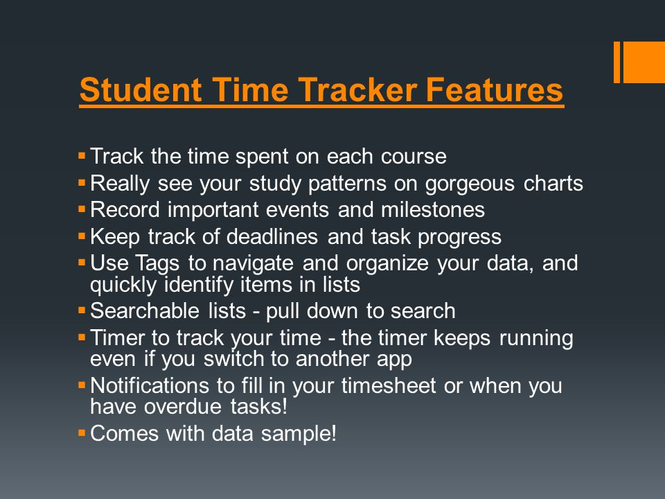 Student Time Tracker Features Track the time spent on each course Really see your study patterns on gorgeous charts Record important events and milest