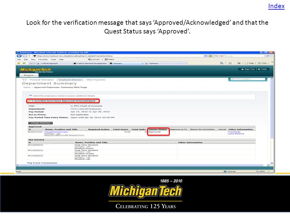 Look for the verification message that says Approved/Acknowledged and that the Quest Status says Approved. Index