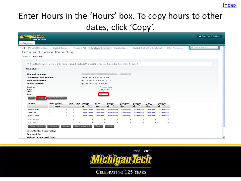 Enter Hours in the Hours box. To copy hours to other dates, click Copy. Index
