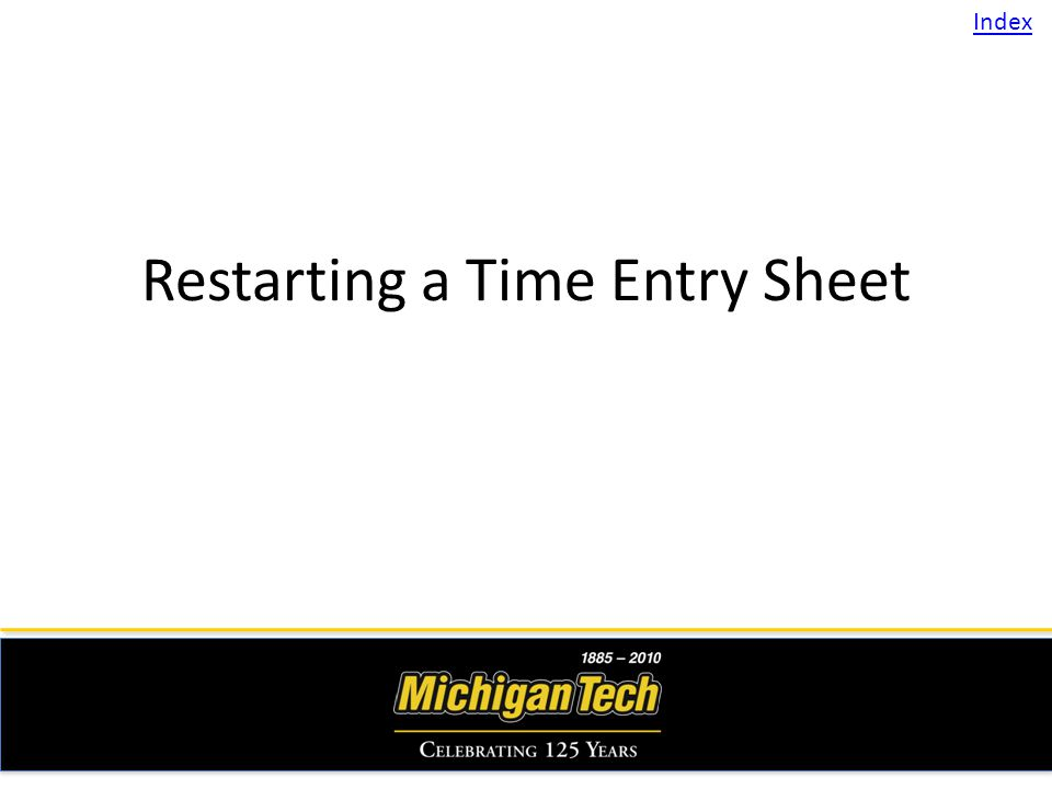 Restarting a Time Entry Sheet Index