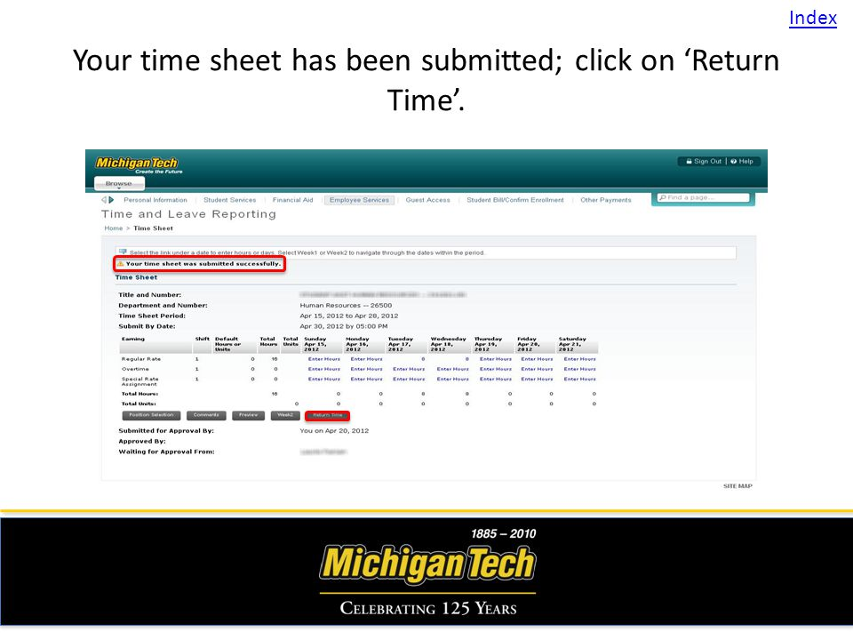 Your time sheet has been submitted; click on Return Time. Index