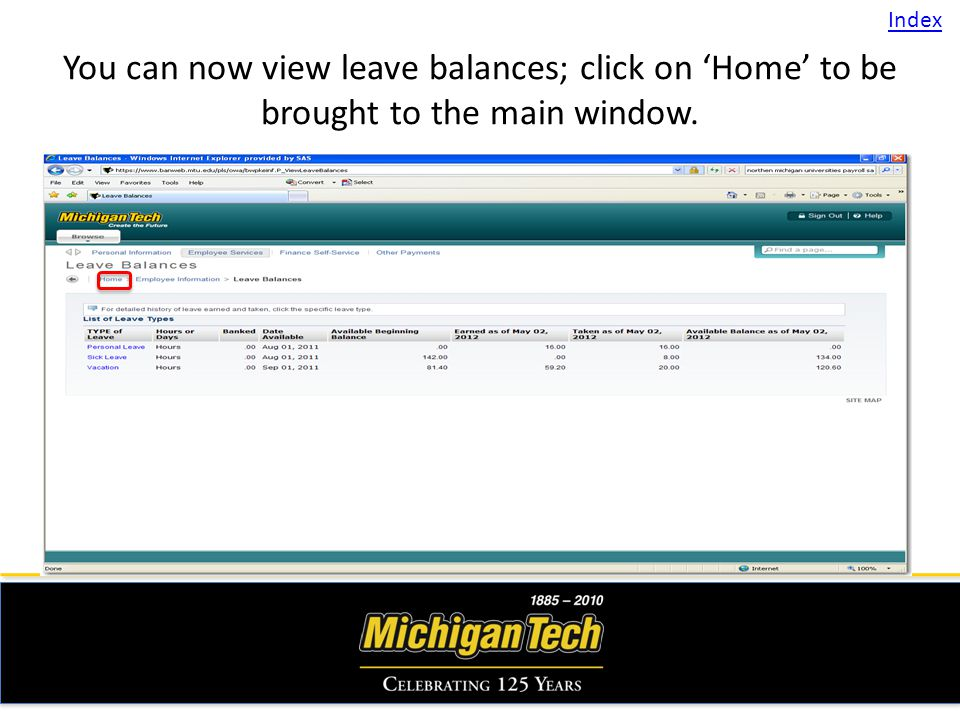 You can now view leave balances; click on Home to be brought to the main window. Index