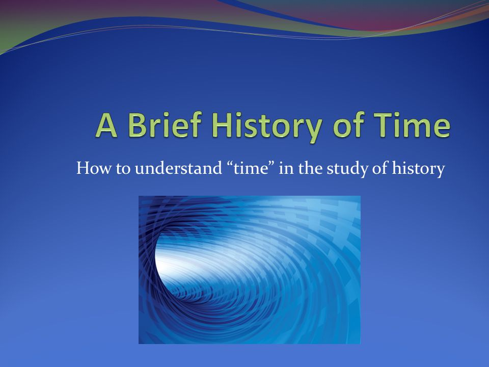 How to understand time in the study of history