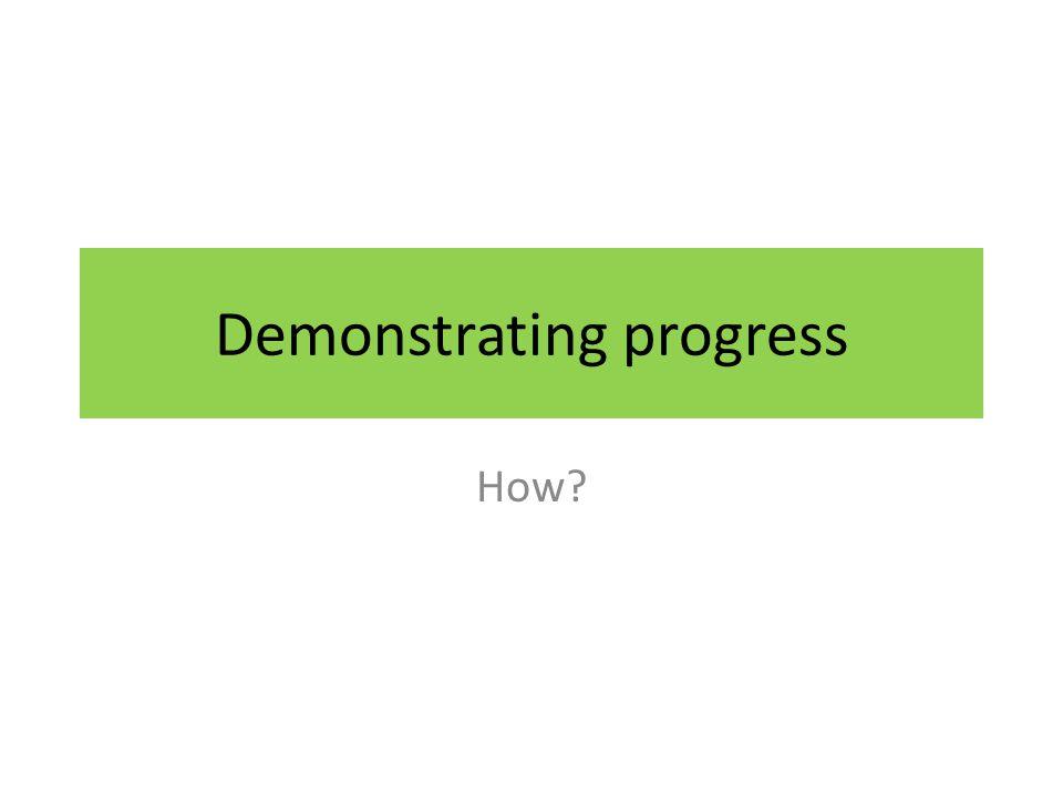 Demonstrating progress How?
