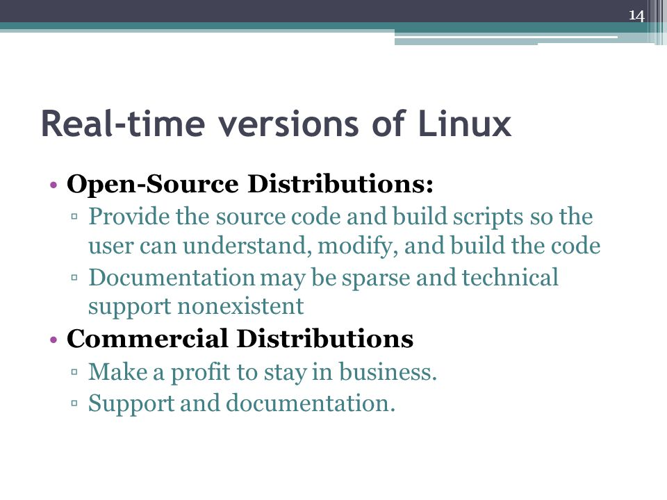 Real-time versions of Linux Open-Source Distributions: Provide the source code and build scripts so the user can understand, modify, and build the cod