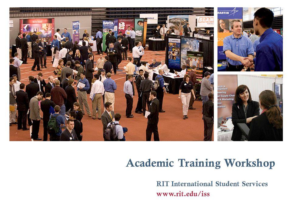 Academic Training Workshop RIT International Student Services www.rit.edu/iss