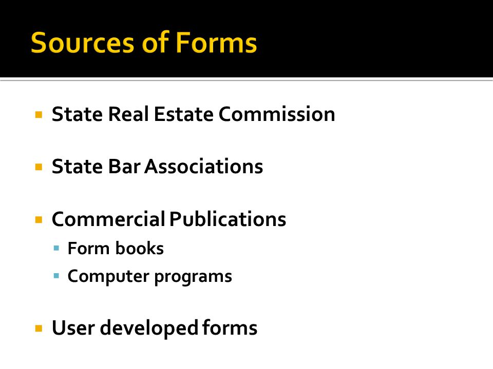 State Real Estate Commission State Bar Associations Commercial Publications Form books Computer programs User developed forms