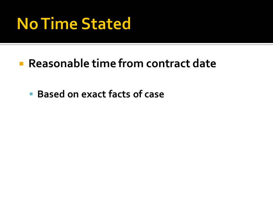 Reasonable time from contract date Based on exact facts of case