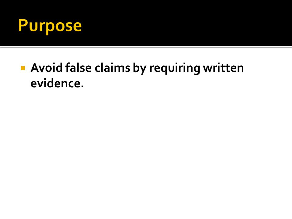 Avoid false claims by requiring written evidence.