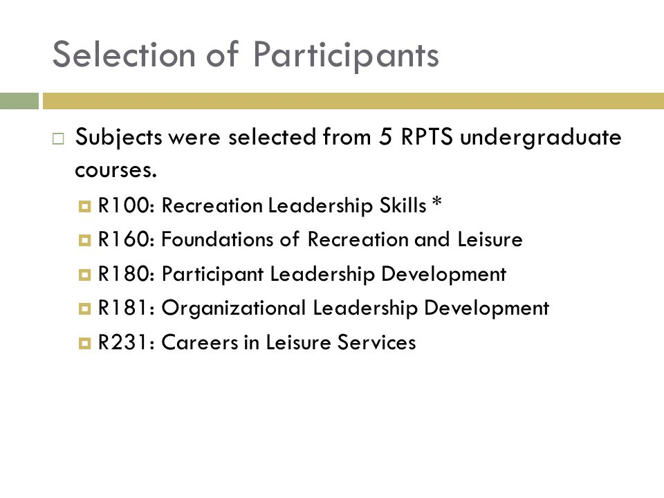 Selection of Participants Subjects were selected from 5 RPTS undergraduate courses.