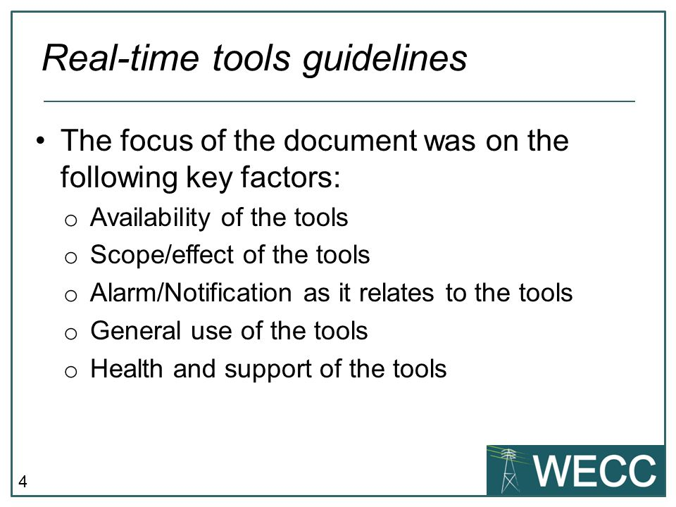 4 The focus of the document was on the following key factors: o Availability of the tools o Scope/effect of the tools o Alarm/Notification as it relat