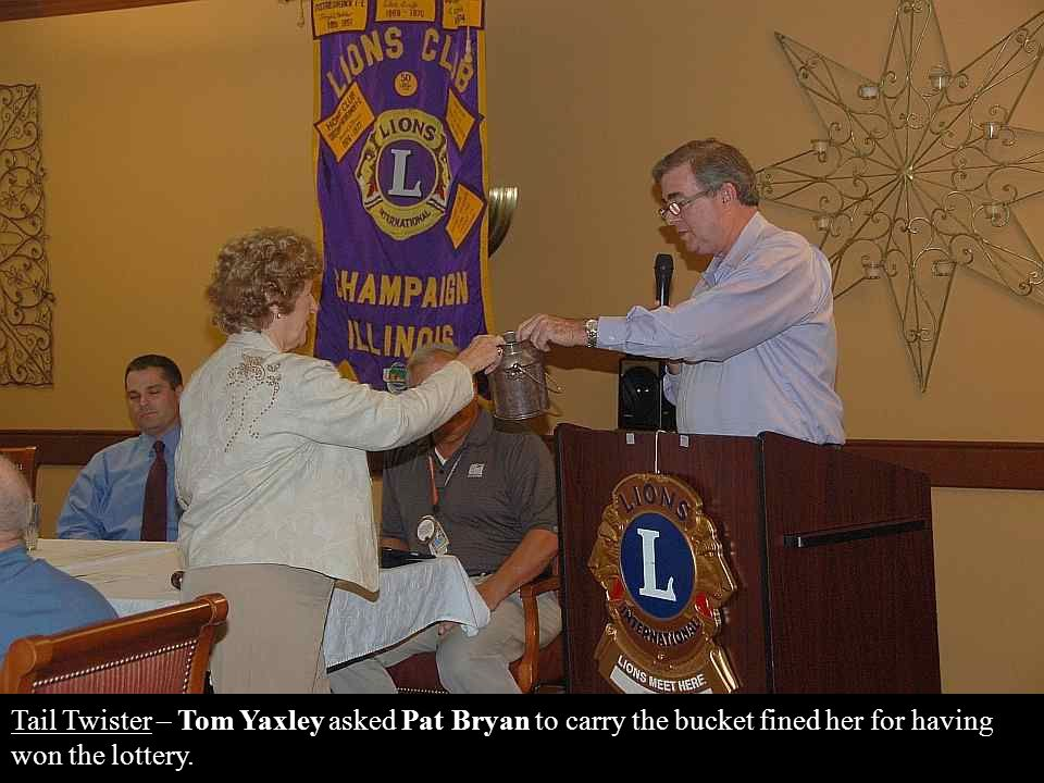 Tail Twister – Tom Yaxley asked Pat Bryan to carry the bucket fined her for having won the lottery.