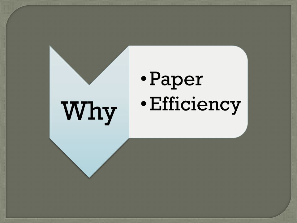 Why Paper Efficiency