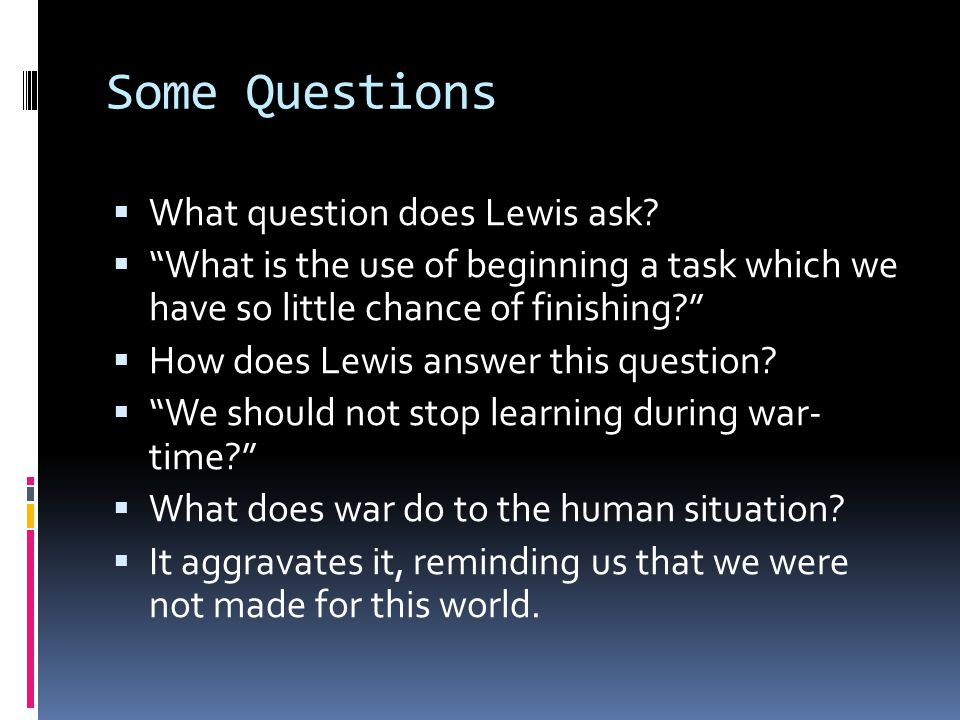 By the way...What is the purpose of education according to Lewis.