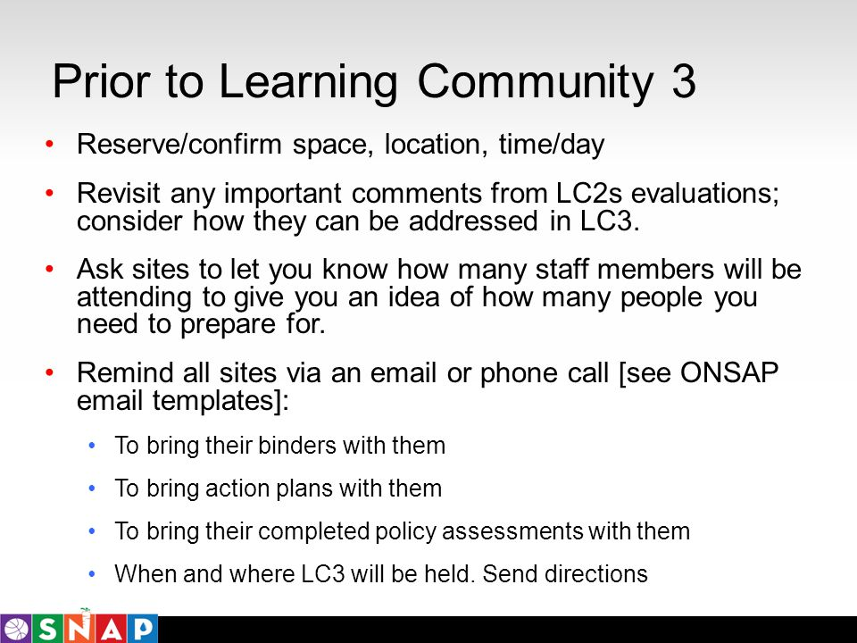 Prior to Learning Community 3 Reserve/confirm space, location, time/day Revisit any important comments from LC2s evaluations; consider how they can be