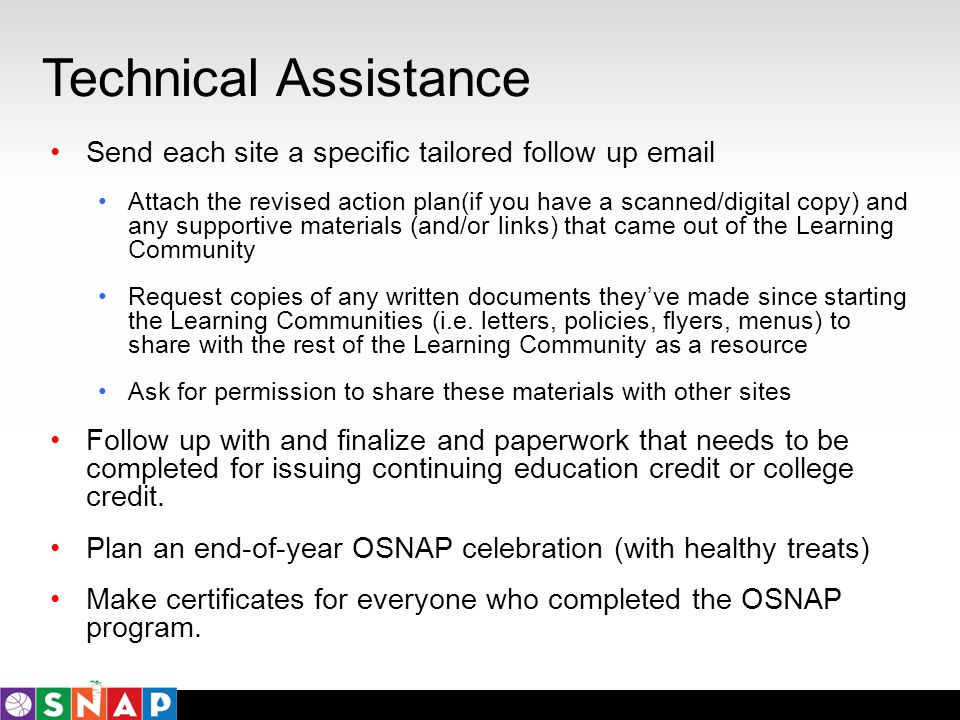Technical Assistance Send each site a specific tailored follow up email Attach the revised action plan(if you have a scanned/digital copy) and any sup