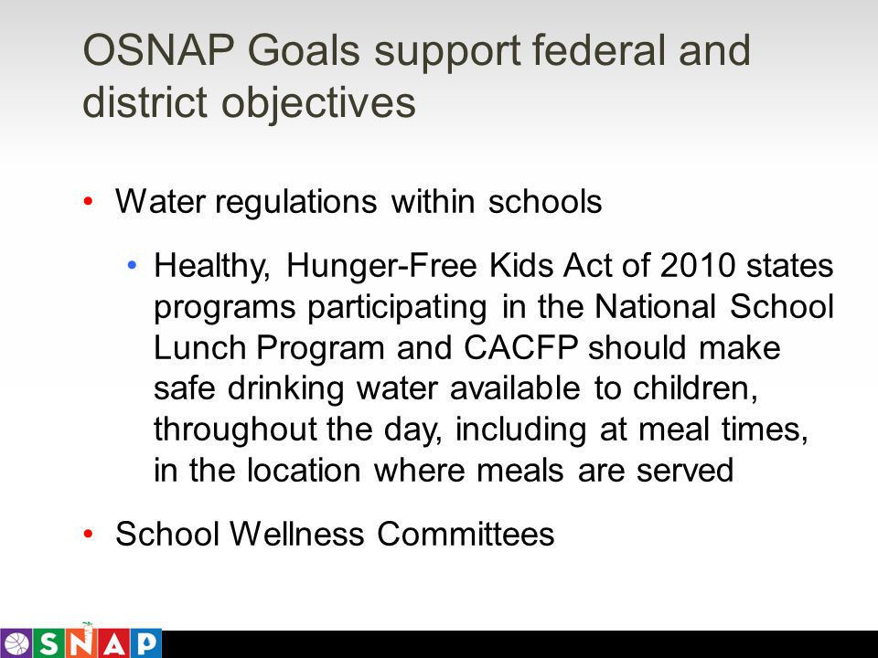 Water regulations within schools Healthy, Hunger-Free Kids Act of 2010 states programs participating in the National School Lunch Program and CACFP sh