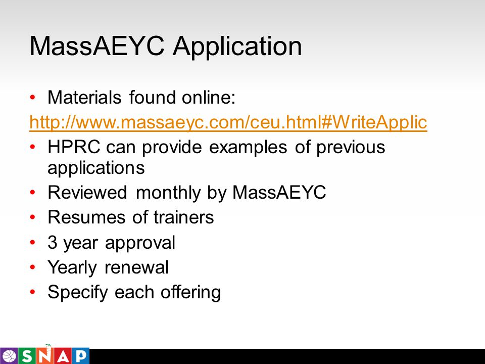 MassAEYC Application Materials found online: http://www.massaeyc.com/ceu.html#WriteApplic HPRC can provide examples of previous applications Reviewed