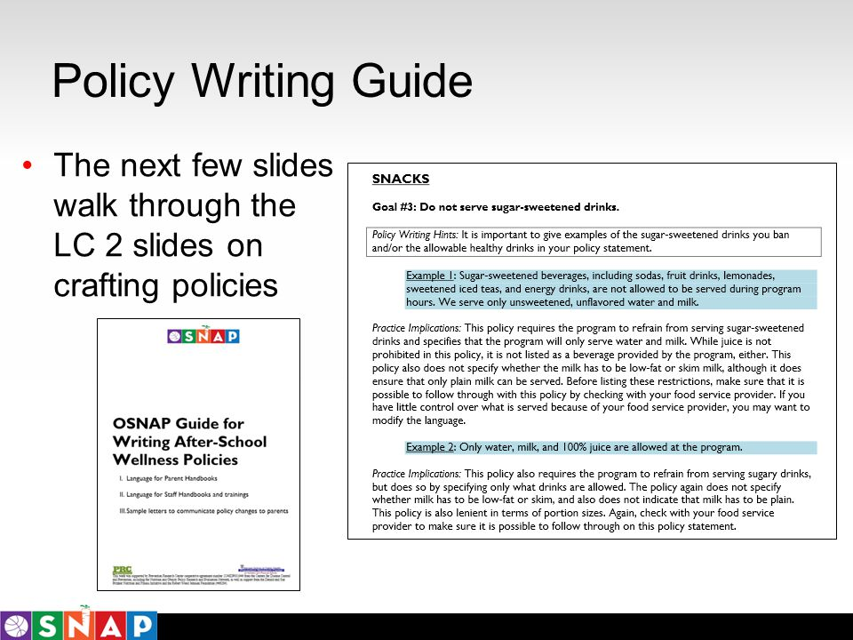 Policy Writing Guide The next few slides walk through the LC 2 slides on crafting policies