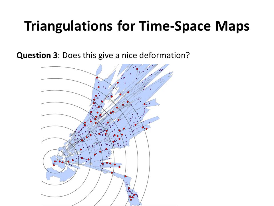 Triangulations for Time-Space Maps Question 3: Does this give a nice deformation.