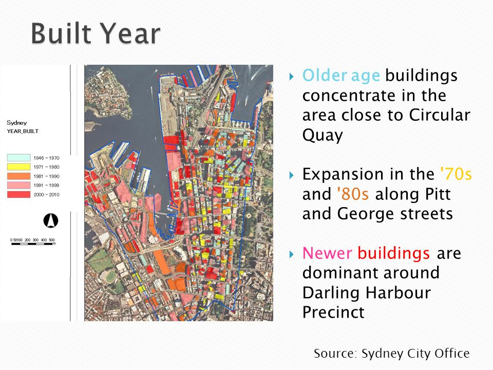 Older age buildings concentrate in the area close to Circular Quay Expansion in the 70s and 80s along Pitt and George streets Newer buildings are dominant around Darling Harbour Precinct Source: Sydney City Office