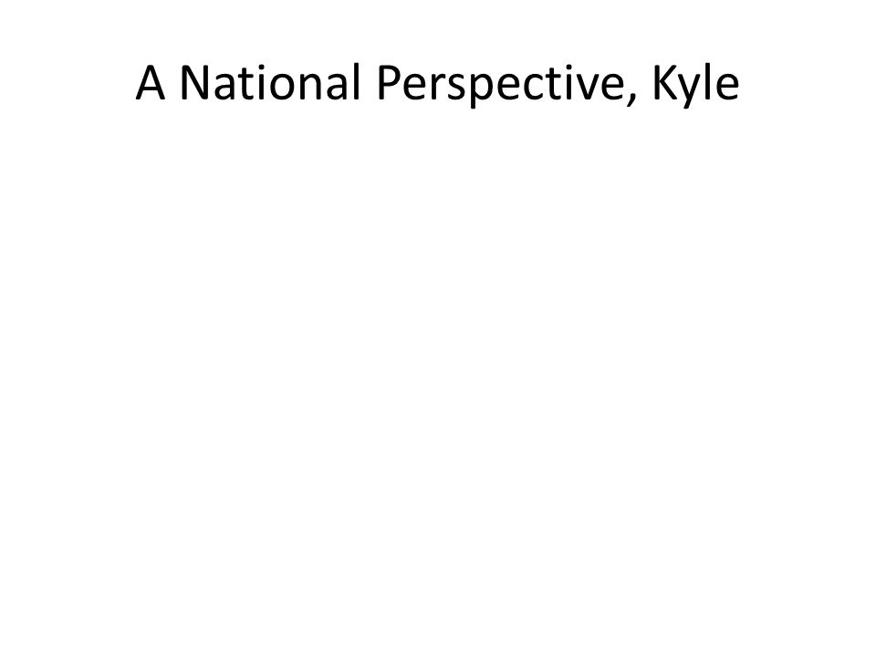 A National Perspective, Kyle