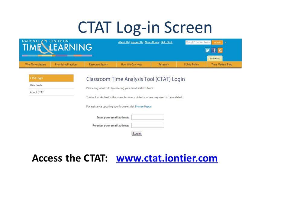 CTAT Log-in Screen Access the CTAT: www.ctat.iontier.comwww.ctat.iontier.com