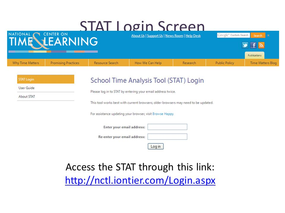 STAT Login Screen Access the STAT through this link: http://nctl.iontier.com/Login.aspx http://nctl.iontier.com/Login.aspx