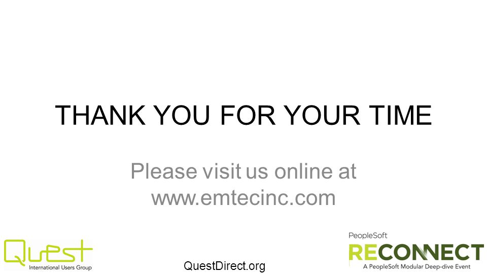 QuestDirect.org THANK YOU FOR YOUR TIME Please visit us online at www.emtecinc.com