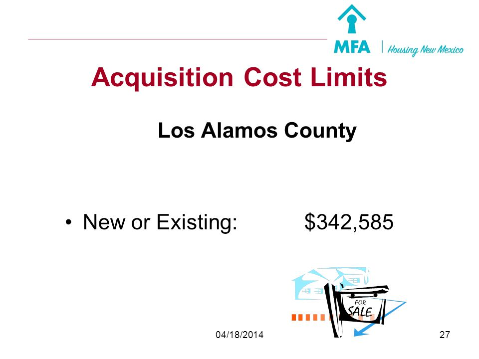 04/18/201426 Income Limits All Areas of the State (excluding Albuquerque, Farmington MSA and Santa Fe MSA) 1 or 2 person household: $ 54,200 3 + perso