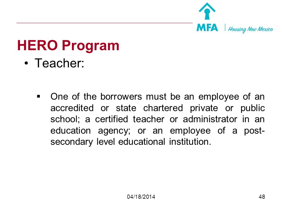 04/18/201447 HERO Program Eligible Borrower(s): The HERO program is available only to households in which at least one person is a Teacher, Safety Wor