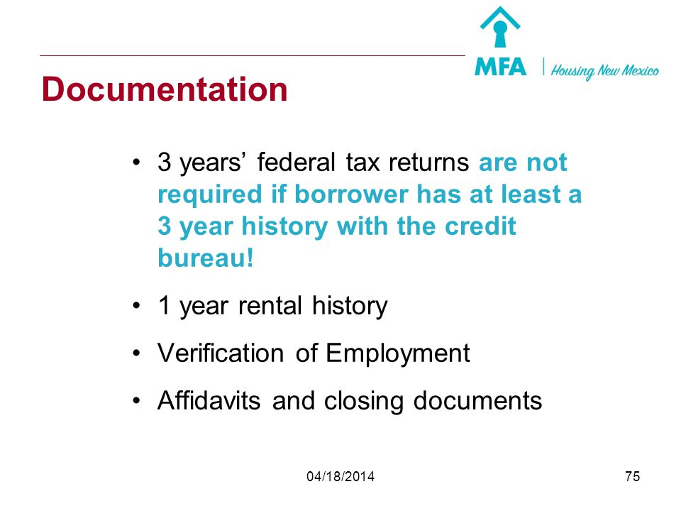 04/18/201474 Compliance MFA must review and approve file prior to closing Lenders Underwriter reviews for tax code compliance 72-hour turn around (3 b