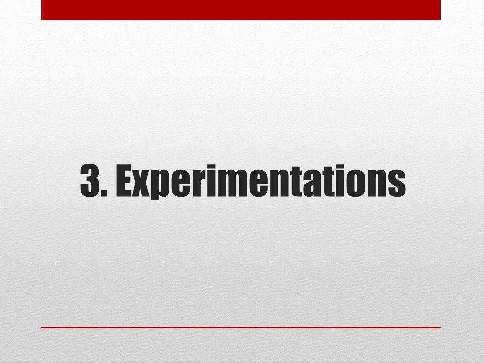 3. Experimentations