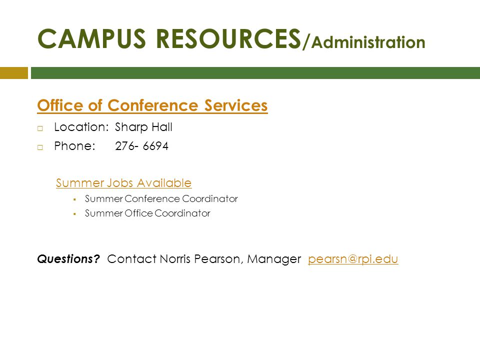CAMPUS RESOURCES / Administration Office of Conference Services Location: Sharp Hall Phone:276- 6694 Summer Jobs Available Summer Conference Coordinat