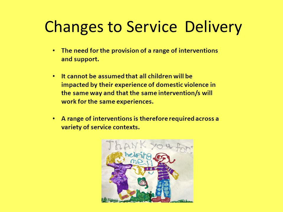 The need for the provision of a range of interventions and support. It cannot be assumed that all children will be impacted by their experience of dom