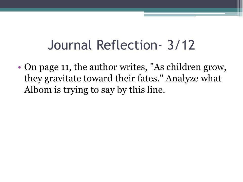Journal Reflection- 3/12 On page 11, the author writes,