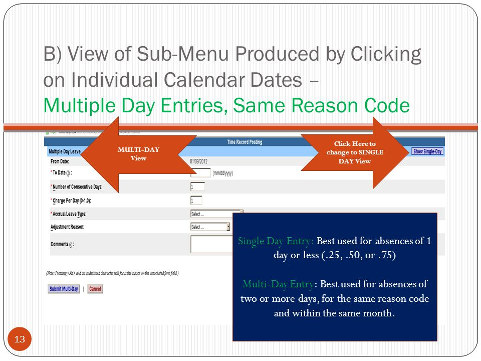 B) View of Sub-Menu Produced by Clicking on Individual Calendar Dates – Multiple Day Entries, Same Reason Code Click Here to change to SINGLE DAY View